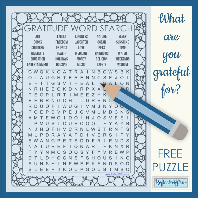Here is a gratitude word search puzzle to help you spark ideas for your daily reflections. Download it for free from Reflect and Affirm.