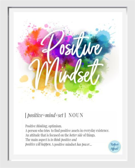 You can download this FREE, colorful, Positive Mindset Poster to help you get started living a more optimistic life.