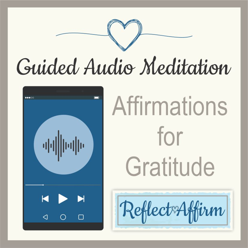 Reflect Affirm will guide you through 10-minute audio affirmations for gratitude that reduce stress and increase feeling grateful for each and every moment.