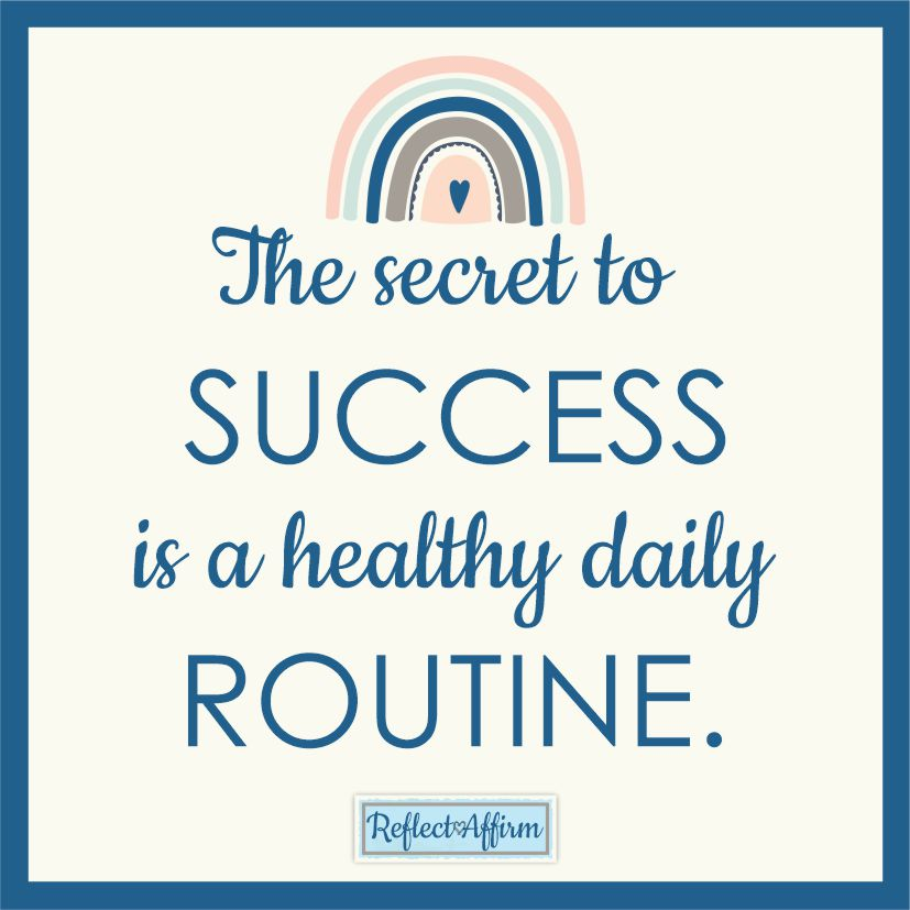 Using positive affirmations can be the first step in learning how to have a healthy daily routine.