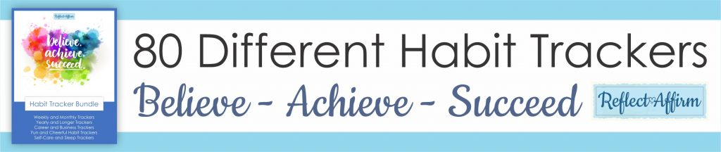 Build better habits that lead to personal growth and self-improvement with these 80 Printable Habit Trackers from Reflect Affirm.