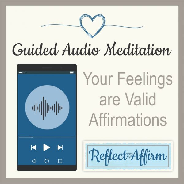 audio affirmation - Your Feelings are Valid